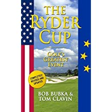 The Ryder Cup: Golf's Greatest Event by Tom Clavin (2014-09-02)