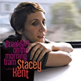 Breakfast on the morning tram | Kent, Stacey. Chanteur