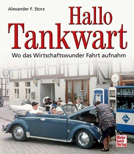 Hallo Tankwart: Wo das Wirtschaftswunder Fahrt aufnahm (Tankstelle Bp)