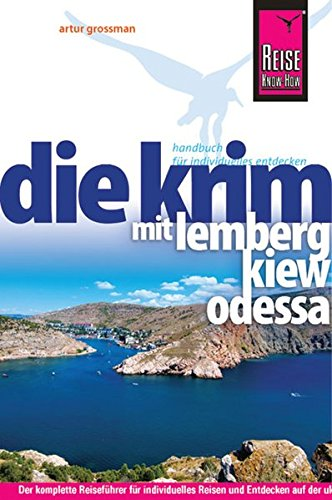 Reise Know-How Krim mit Lemberg, Kiew und Odessa: Reiseführer für individuelles Entdecken