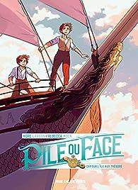 Pile ou face, tome 2 : Cap sur l'île aux trésors par Hope Larson