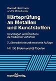 Härteprüfung an Metallen und Kunststoffen: Grundlagen und Überblick zu modernen Verfahren (Reihe Technik)