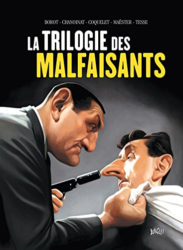 La trilogie des malfaisants par Philippe Chanoinat, Collectif