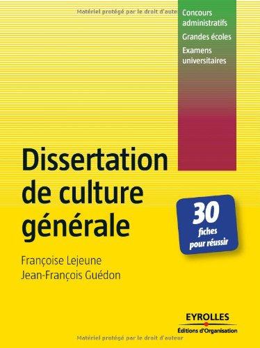 Dissertation de culture gnrale: 30 fiches pour russir - Concours administratifs - Grandes coles - Examens universitaires