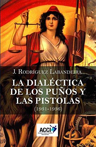 La dialéctica de los puños y las pistolas (Historia) por Jose Rodríguez Labandeira