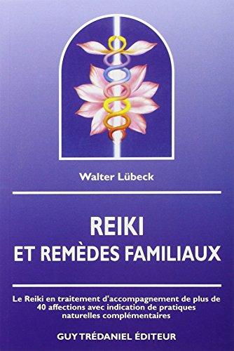 Reiki et remèdes familiaux par Walter Lubeck