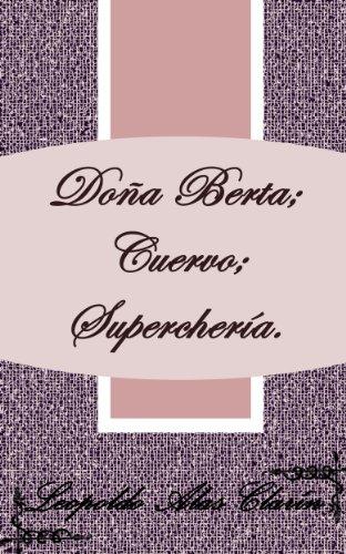 Doña Berta; Cuervo; Superchería por Leopoldo Alas Clarín