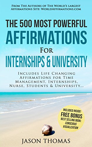 affirmation-the-500-most-powerful-affirmations-for-internships-university-includes-life-changing-aff