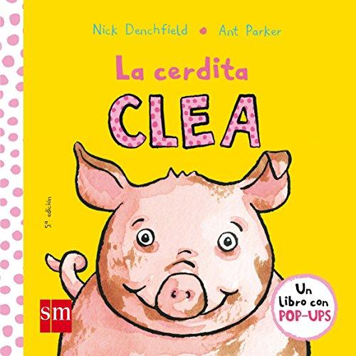 La cerdita Clea (El pollo Pepe y sus amigos) por Nick Denchfield