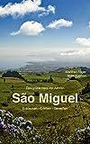 São Miguel: Entdecken - Erleben - Genießen - Manfred Föger, Anita Kuprian