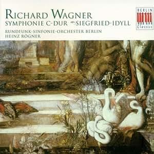 Wagner : Symphonie en ut majeur - Siegfried-Idyll
