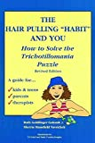 [The Hair Pulling 'Habit' & You: How to Solve the Trichotillomania Puzzle] (By: Ruth Goldfinger Golomb) [published: November, 2000]