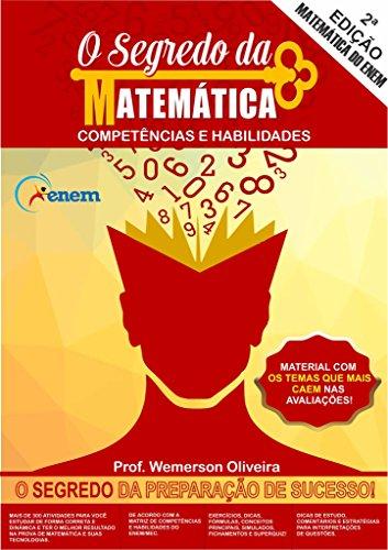 O Segredo da Matemática.: Competências e Habilidades. Enem e outros (Portuguese Edition) book cover