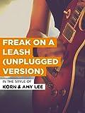 Freak On A Leash (Unplugged Version) im Stil von