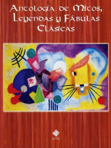 Antologia de mitos, leyendas y fábulas clásicas por Julieta Chufani Zendejas
