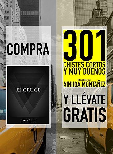 Compra EL CRUCE y llévate gratis 301 CHISTES CORTOS Y MUY BUENOS ...
