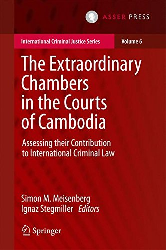 The Extraordinary Chambers in the Courts of Cambodia: Assessing Their Contribution to International Criminal Law (International Criminal Justice Series)