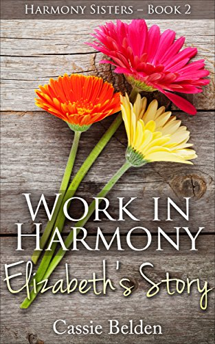 Work In Harmony Elizabeth S Story An Amish Romance Short Story Harmony Sisters Series Book 2
