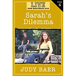 Sarah's Dilemma (LIVE! From Brentwood High Book 4)