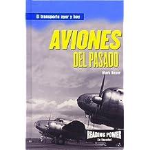 Aviones Del Pasado (El Transporte Ayer y Hoy)