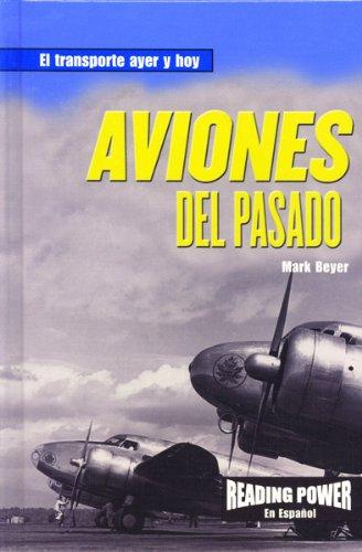 Aviones Del Pasado (El Transporte Ayer y Hoy) por Mark Beyer