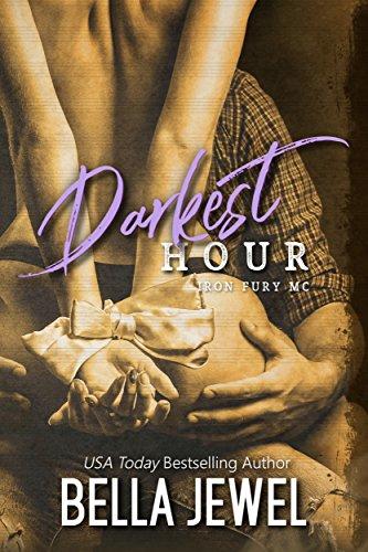 Darkest Hour (Iron Fury MC Book 3)