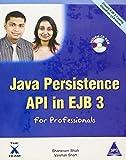 Java Persistence API in EJB 3 for Professionals, (Book/CD-Rom): 1 [May 18, 2009] Sharanam Shah and Vaishali Shah