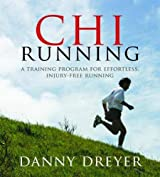 [Chi Running: A Training Program for Effortless, Injury-free Running] (By: Danny Dreyer) [published: January, 2009]