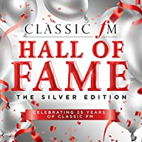 Classic FM Hall Of Fame The Silver Edition