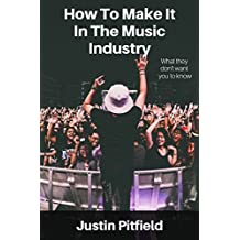 How To Make It In The Music Industry: What they don't want you to know (Roadman Crash Course Book 1) (English Edition)