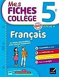 Mes fiches collège Français 5e - 40 fiches de révision et 120 exercices corrigés