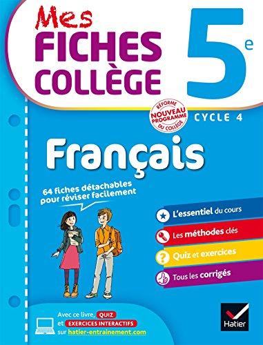 Mes fiches collège Français 5e: 40 fiches de révision et 120 exercices corrigés
