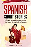 Spanish Short Stories For Beginners: 10 Easy to Read Stories To Help You Learn New Words In Spanish