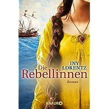 Die Rebellinnen: Roman