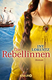 Die Rebellinnen: Roman (KNAUR eRIGINALS)