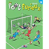 Les foot furieux Tome 18
