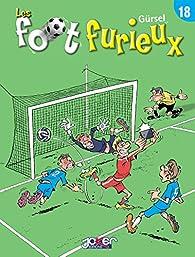 Les foot furieux, tome 18 par Gürcan Gürsel