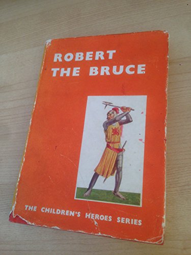 The Story of Robert the Bruce ... With pictures by F. M. B. Blaikie