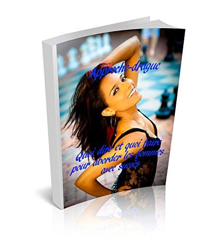 Couverture du livre Approche drague: comment aborder et séduire les femmes avec succès