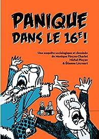Panique dans le XVIe ! par Monique Pinçon-Charlot
