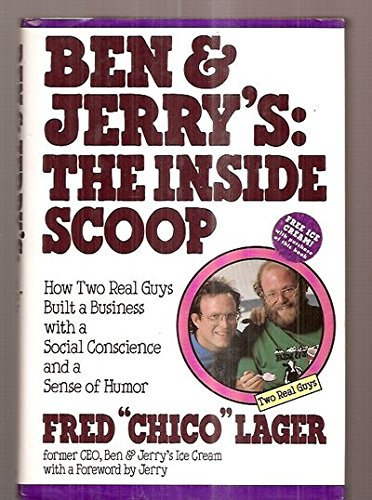 ben-jerrys-the-inside-scoop-how-two-real-guys-built-a-business-with-a-social-conscience-and-a-sense-