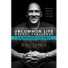 Strengthening Your Family (The Uncommon Life Weekly Challenge) (English Edition)