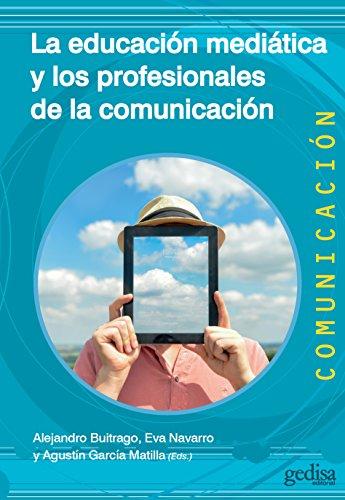 La educación mediática y los profesionales de la comunicación por Alejandro Buitrago