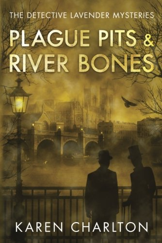 Plague Pits & River Bones (The Detective Lavender Mysteries)