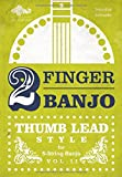 2-FINGER-BANJO: THUMB LEAD STYLE