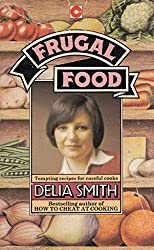 Frugal Food (Coronet Books) by Delia Smith (1985-02-01)