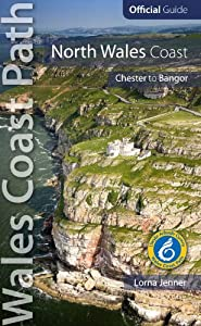 North Wales Coast: Wales Coast Path Official Guide (Chester to Bangor)