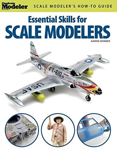 Essential Skills for Scale Modelers (FineScale Modeler Books) por Aaron Skinner
