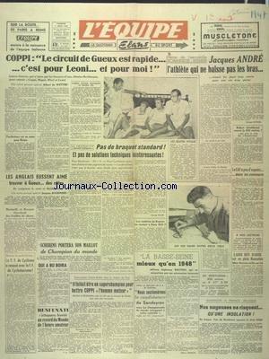 EQUIPE (L') [No 400] du 01/08/1947 - COPPI - LE CIRCUIT DE GUEUX EST RAPIDE - JACQUES ANDRE HEROS DE L'ESCADRILLE NORMANDIE-NIEMEN - MARBI BEN BAREK - NOS NAGEUSES NE RISQUENT RIEN - SCHERENS PORTERA SON MAILLOT DE CHAMPION DU MONDE -