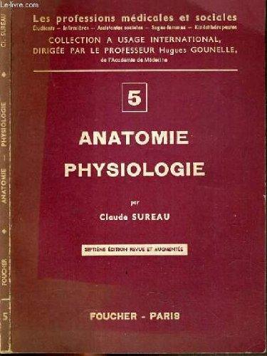 ANATOMIE PHYSIOLOGIQUE N°5 / COLLECTION LES PROFESSIONS MEDICALES ET SOCIALES.